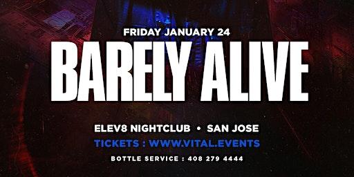 Vital & Olympus Present: Barely Alive at Elev8 San Jose