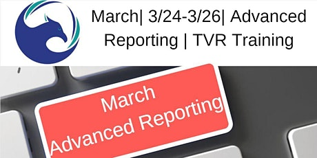 March | 3/24-3/26 | Advanced Reporting | TVR Training tickets