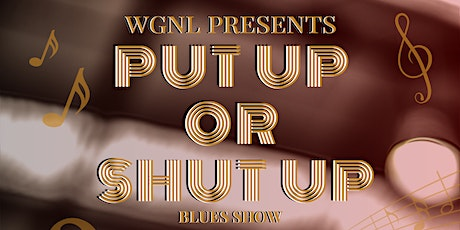 Put Up or Shut Up Blues Show tickets