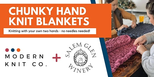 SOLD OUT Chunky Hand Knit Blankets at Salem Glen (Jan. 24th)