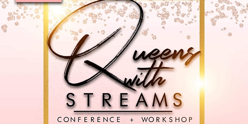Queens With Streams Conference + Workshop