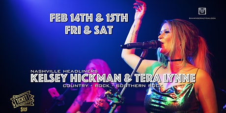 Nashville Headliners  Kelsey Hickman and Tera Lynne Fister at the Saloon! tickets