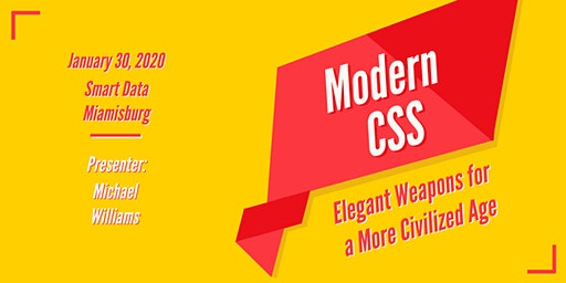 Lunch & Learn: Modern CSS: Elegant Weapons for a More Civilized Age