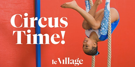 Circus Time! At Le Village tickets
