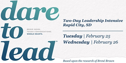 Dare to Lead™ Rapid City, SD - Leadership Intensive - February 2020