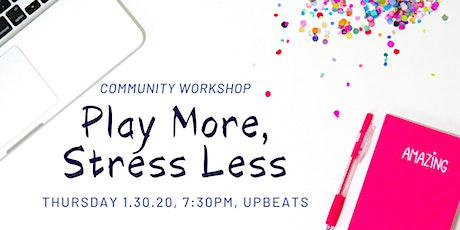 Community Workshop: Play More, Stress Les tickets