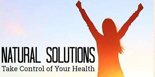Natural Solutions: Take Control of Your Health