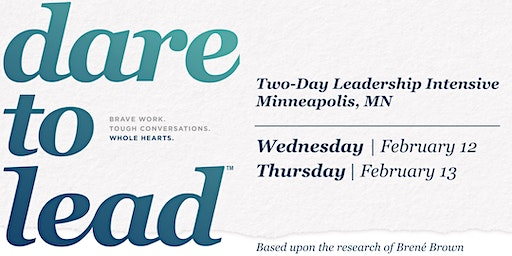 Dare to Lead™ Minneapolis, MN - Leadership Intensive - February 2020
