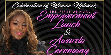 Celebration of Women Network First Annual Empowerment Lunch & Awards Ceremony tickets