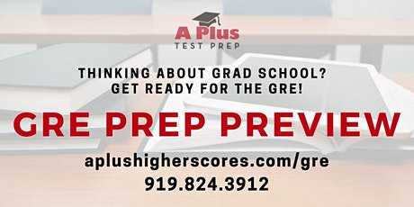 GRE Prep Preview. March 4 @ APlus Test Prep. Get Ready for Grad School Admissions tickets