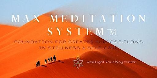 The Max Meditation System™ - Stillness & Self-Care