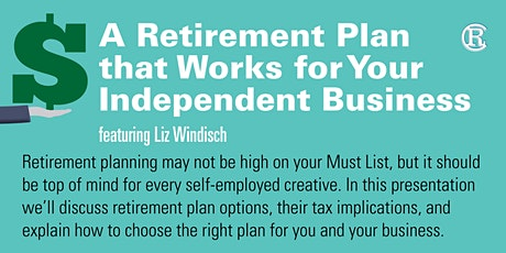 A Retirement Plan that Works for Your Independent Business tickets