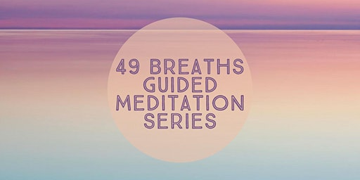 49 Breaths Guided Meditation Series