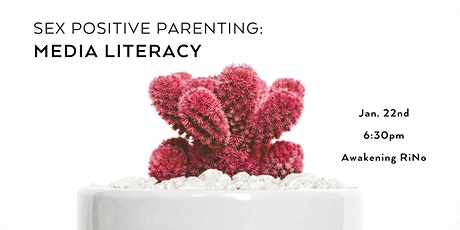 Sex Positive Parenting: Media Literacy tickets