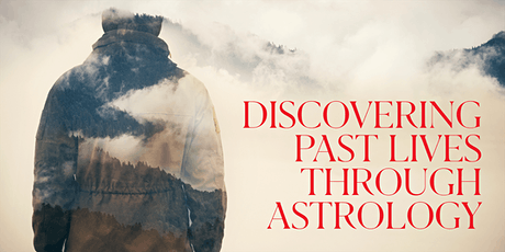 Discovering Past Lives through Astrology tickets
