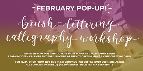 VANCOUVER *FEBRUARY* Brush Lettering CALLIGRAPHY Art Workshops tickets