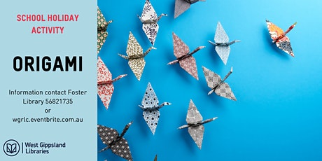 School holiday Origami at Foster Library tickets