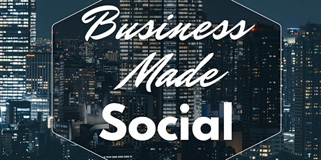 Business Made Social - Socialize, Network, Interact and Remember tickets