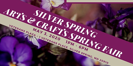 Silver Spring Arts & Crafts Spring Fair ~ Mother's Day Celebration