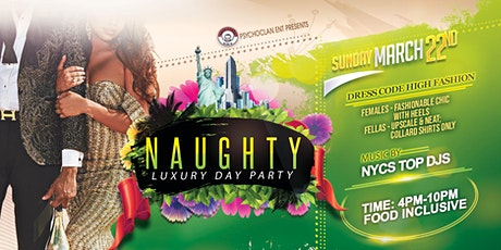 NAUGHTY LUXURY DAY PARTY tickets