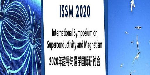 Int'l Symposium on Superconductivity and Magnetism (ISSM 2020)