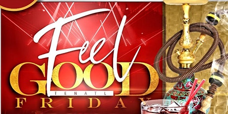 FEEL GOOD FRIDAY tickets