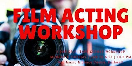 Film Acting 2 Day Workshop tickets