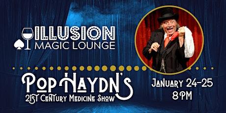 Pop Haydn's 21st Century Medicine Magic Show tickets