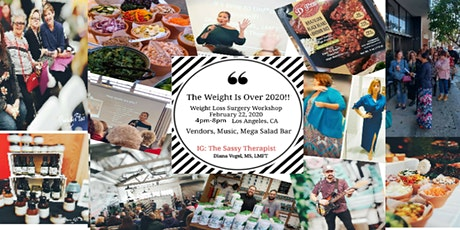 The Weight Is Over 2020! Weight Loss Surgery Workshop tickets