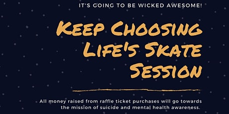 Keep Choosing Life's Skate Session tickets