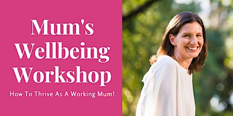 How To Thrive As A Working Mum tickets