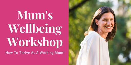 How To Thrive As A Working Mum