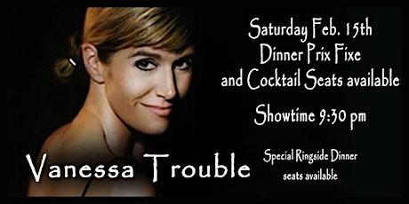 Vanessa Trouble - Sat. Feb. 15th tickets
