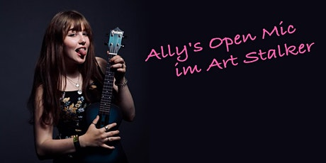 Ally's Open Mic im Art Stalker Tickets