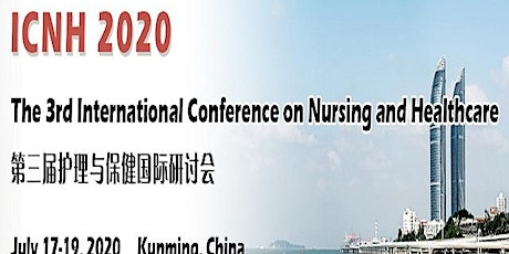 The 3rd International Conference on Nursing and Healthcare(ICNH 2020) tickets