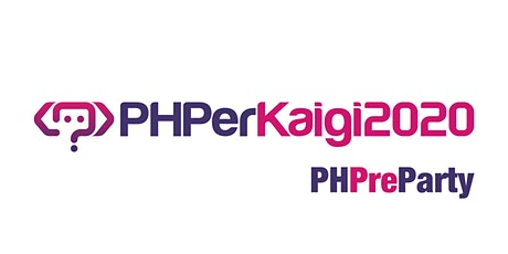 PHPerKaigi 2020 PHPreParty tickets