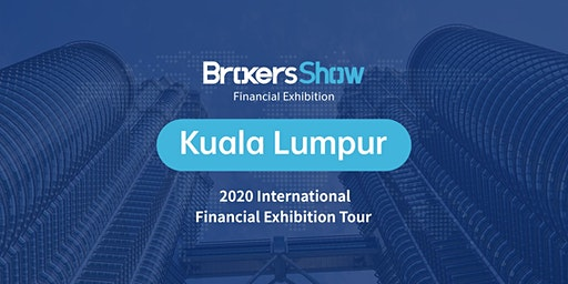 BrokersShow 2020 International Financial Exhibition Tour-Kuala Lumpur