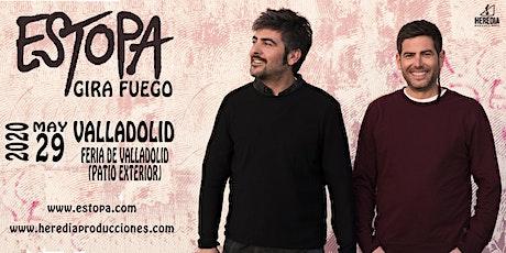 ESTOPA presenta Gira Fuego en VALLADOLID tickets