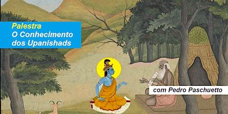 Palestra O Conhecimento dos Upanishads – Pedro Paschuetto ingressos