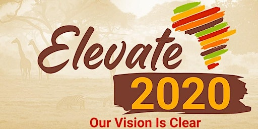 "Elevate 2020: Our Vision Is Clear ""We Can Now Know Where We Come From"""