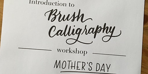 Introduction to Brush Calligraphy - Mother's Day edition