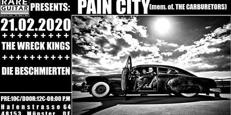 Pain City(mem.of The Carburetors) / Wreck Kings / Die Beschmierten Tickets