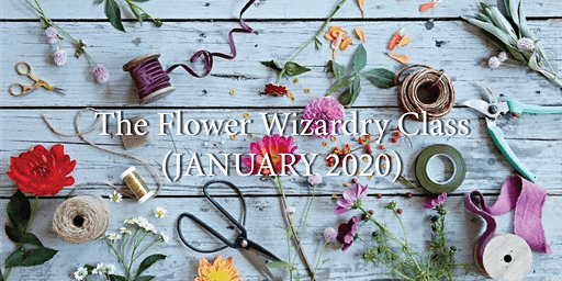 The Flower Wizardry Class January 2020