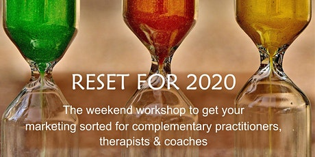 Reset for 2020: Weekend Workshop to Get Your Marketing Sorted tickets