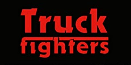 Truckfighters / Valley of the Sun // Howling Giant tickets