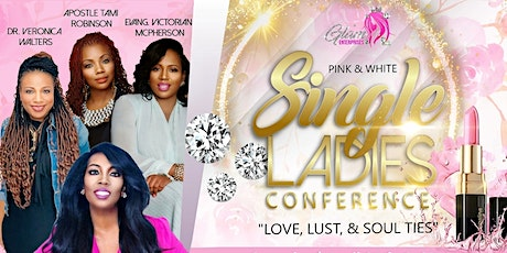 Single Ladies Conference ''Love, Lust & Soul Ties tickets