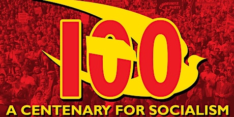 Internationalist rally - celebrate 100 years for socialism tickets