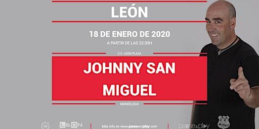 Monólogo Johnny San Miguel en Pause&Play León Plaza