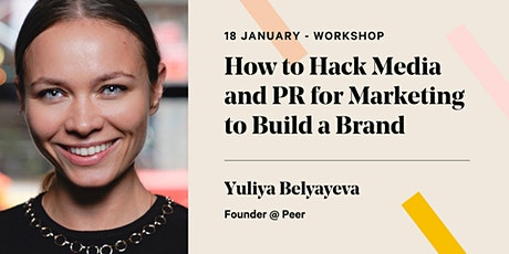 How To Hack Media And PR For Marketing To Build A Brand tickets