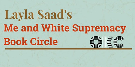 """Layla Saad's """"Me and White Supremacy"""" Book Circle OKC tickets"""